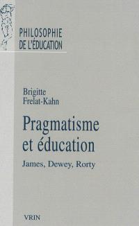 Pragmatisme et éducation : James, Dewey, Rorty