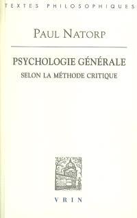 Psychologie générale selon la méthode critique : premier livre, objet et méthode de la psychologie