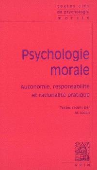 Psychologie morale : autonomie, responsabilité et rationalité pratique
