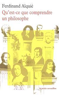 Qu'est-ce que comprendre un philosophe
