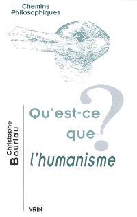 Qu'est-ce que l'humanisme ?