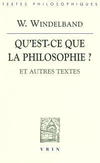 Qu'est-ce que la philosophie ? : et autres textes