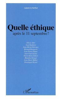 Quelle éthique après le 11 septembre ? : actes de la journée d'étude organisée par la Fondation Ostad Elahi-Ethique et solidarité humaine, au Palais du Luxembourg le 10 septembre 2002
