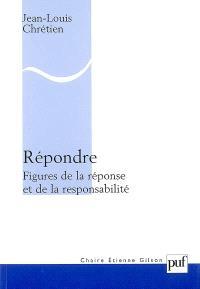 Répondre : figures de la réponse et de la responsabilité