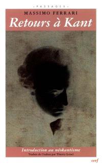 Retours à Kant : introduction au néo-kantisme