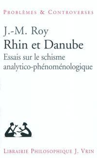 Rhin et Danube : essais sur le schisme analytico-phénoménologique