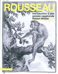 Rousseau : introduction à une pensée vagabonde