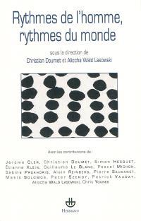 Rythmes de l'homme, rythmes du monde : séminaire de l'Ecole normale supérieure de la rue d'Ulm 2006-2008