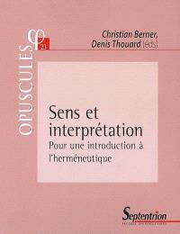 Sens et interprétation : pour une introduction à l'herméneutique