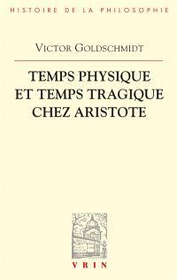 Temps physique et temps tragique chez Aristote : commentaire sur le 4e livre de la Physique (10-14) et sur la Poétique