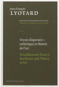 Textes dispersés = Miscellaneous texts. Volume 1, Esthétique et théorie de l'art = Aesthetics and theory of art