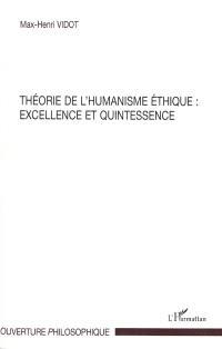 Théorie de l'humanisme éthique : excellence et quintessence