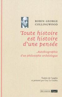 Toute histoire est histoire d'une pensée : autobiographie d'un philosophe archéologue