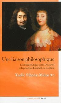 Une liaison philosophique : du thérapeutique entre Descartes et la princesse Elisabeth de Bohême