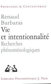 Vie et intentionnalité : recherches phénoménologiques