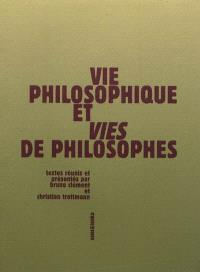 Vie philosophique et vies de philosophes