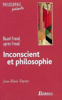 Inconscient et philosophie : avant Freud, après Freud