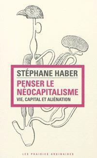 Penser le néocapitalisme : vie, capital et aliénation