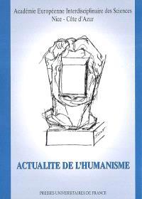 Actualité de l'humanisme : actes du colloque : 7 juin 2003