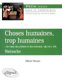 Choses humaines, trop humaines, Nietzsche : De l'âme des artistes et des écrivains (§§ 145 à 156)