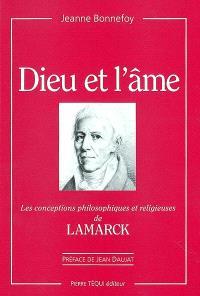 Dieu et l'âme : les conceptions philosophiques et religieuses de Lamarck