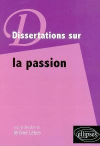 Dissertations sur la passion