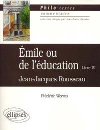 Emile ou L'éducation, livre IV, Jean-Jacques Rousseau