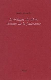 Esthétique du désir, éthique de la jouissance