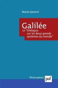 Galilée : le dialogue sur les deux grands systèmes du monde : rhétorique, dialectique et démonstration