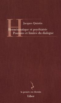 Herméneutique et psychiatrie  : pouvoirs et limites du dialogue