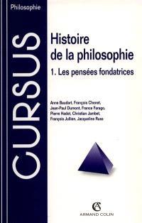 Histoire de la philosophie. Volume 1, Les pensées fondatrices
