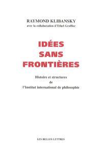 Idées sans frontières : histoire et structures de l'Institut international de philosophie