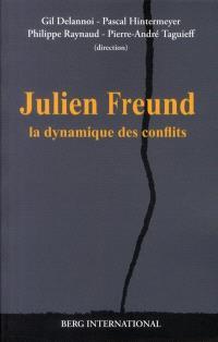 Julien Freund : la dynamique des conflits