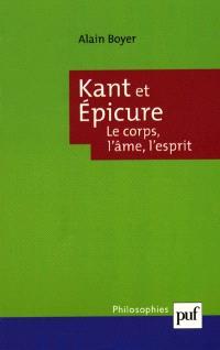 Kant et Epicure : le corps, l'âme, l'esprit