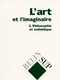 L'art et l'imaginaire. Volume 2, Philosophie et esthétique