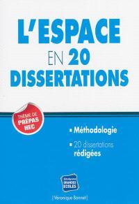 L'espace en 20 dissertations : thème de prépas HEC