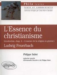 L'essence du christianisme, Introduction, chap. 2, L'essence de la religion en général, Ludwig Feuerbach