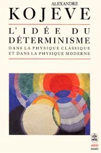 L'Idée du déterminisme dans la physique classique et dans la physique moderne