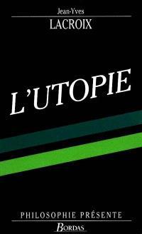 L'Utopie : philosophie de la nouvelle Terre