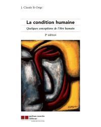 La condition humaine  : quelques conceptions de l'être humain