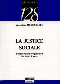 La justice sociale : le libéralisme égalitaire de John Rawls