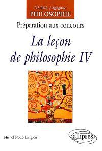 La leçon de philosophie : préparation aux concours. Volume 4