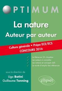 La nature, auteur par auteur : culture générale, prépa ECE-ECS : concours 2016