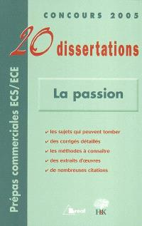 La passion : 20 dissertations avec analyses et commentaires