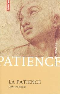 La patience : passion de la durée consentie