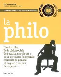 La philo : une histoire de la philosophie de Socrate à nos jours : pour connaître les grands courants de pensée et acquérir un peu de sagesse...