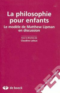La philosophie pour enfants : le modèle de Matthew Lipman en discussion