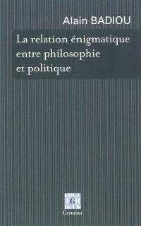 La relation énigmatique entre politique et philosophie
