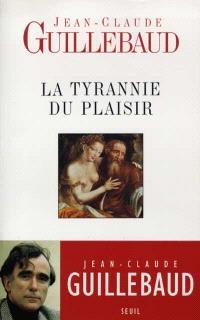 La tyrannie du plaisir