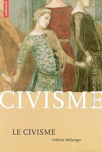 Le civisme : vertu privée, d'utilité publique